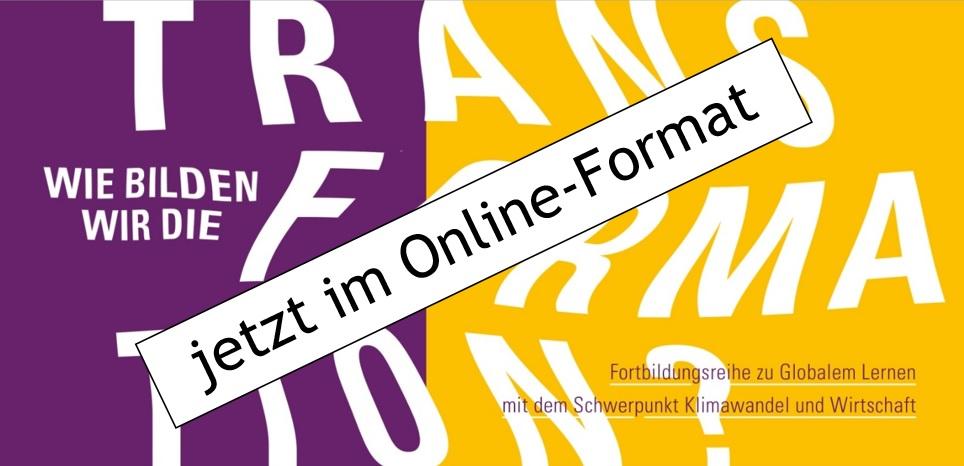 """Webinare zum Thema: """"Handeln in der globalisierten Welt: Wie bilden wir die Transformation?"""""""