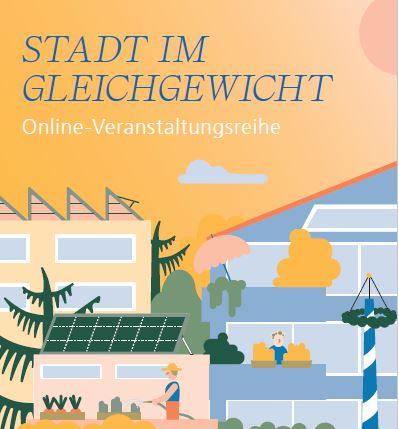 STADT IM GLEICHGEWICHT. Klimaschutz und grüne Infrastruktur in der Stadt