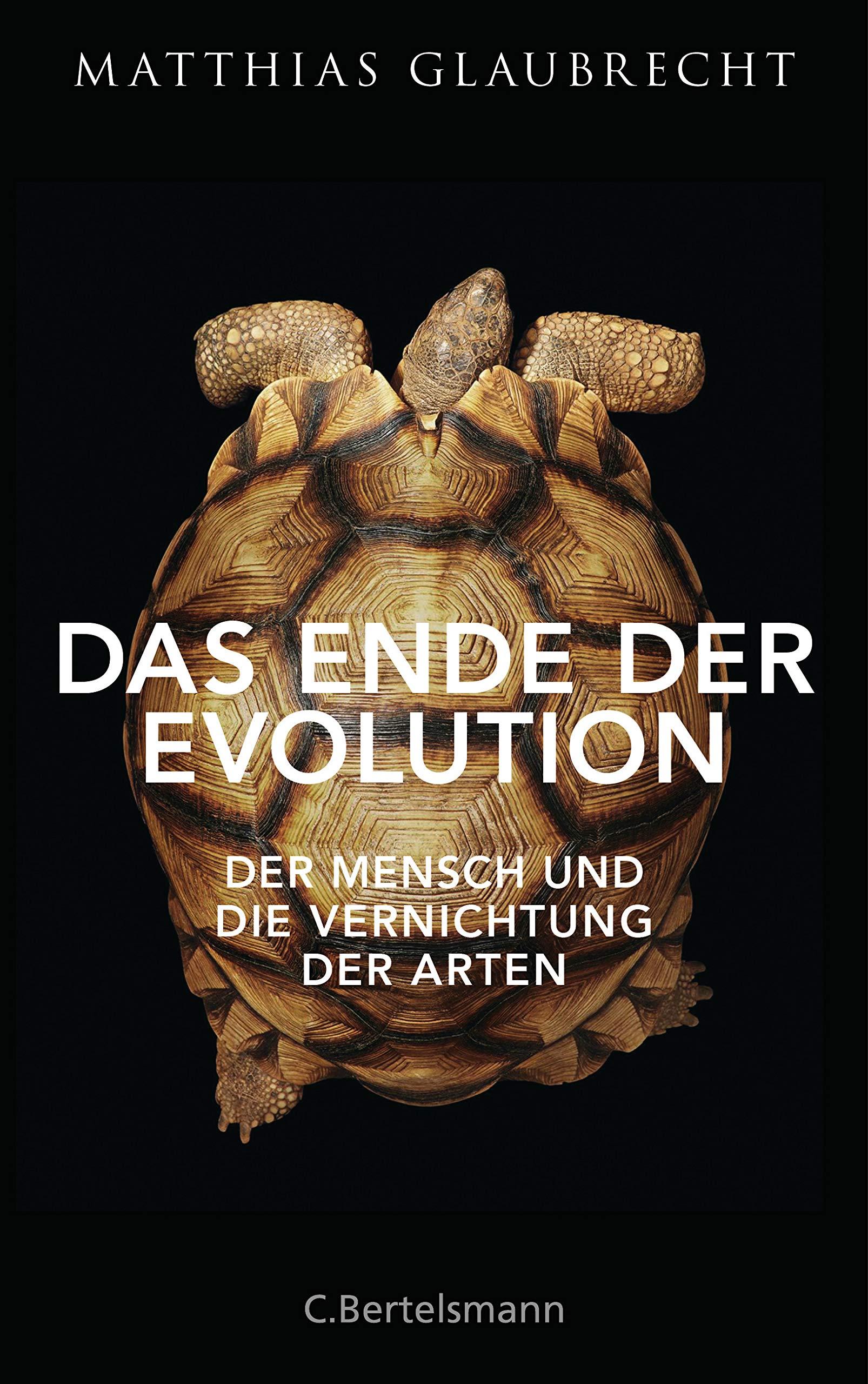 Das Ende der Evolution - Das rapide Schwinden der Artenvielfalt und der Einfluss des Menschen