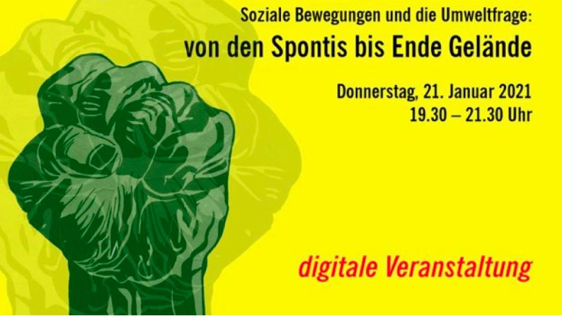 Soziale Bewegungen und die Umweltfrage: von den Spontis bis Ende Gelände
