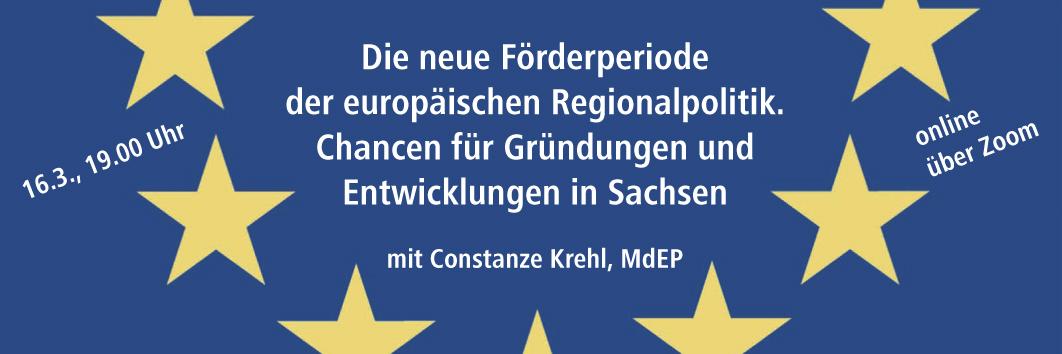 Die neue Förderperiode der europäischen Regionalpolitik. Chancen für Gründungen und Entwicklungen in Sachsen