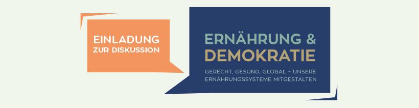 """Gerecht, gesund, global - Dialogreihe """"Ernährung und Demokratie"""""""